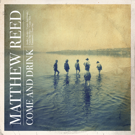 Cover art for Matthew Reed's Come and Drink EP